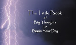 The Little Book of Big Thoughts to Begin Your Day